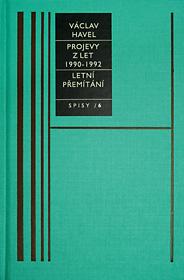 Spisy 6 (Projevy z let 1990-1992 / Letní přemítání)