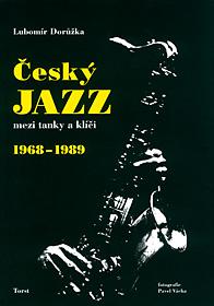 Český jazz mezi tanky a klíči (1968-1989)