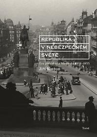 Republika v nebezpečném světě (Éra prezidenta Masaryka 1918-1935)