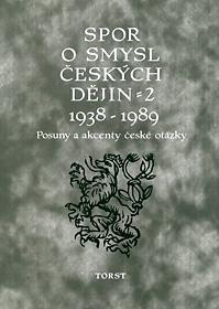 Spor o smysl českých dějin 2 (1938-1989)