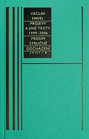 Spisy 8 (Projevy a jiné texty z let 1999-2006, Prosím stručně, Odcházení)
