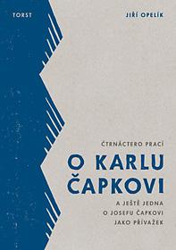 Čtrnáctero prací o Karlu Čapkovi a ještě jedna o Josefu Čapkovi jako přívažek