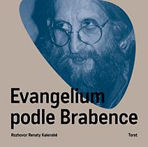 Evangelium podle Brabence. Rozhovor Renaty Kalenské