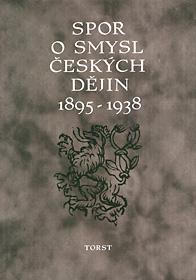 Spor o smysl českých dějin 1895-1938
