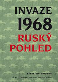 Invaze 1968. Ruský pohled (ed. Josef Pazderka)