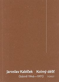 Kolmý déšť (básně 1946–1971)