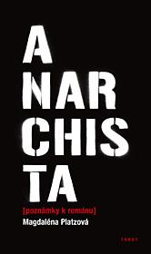 Anarchista (poznámky k románu)