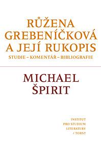 Růžena Grebeníčková a její rukopis (Studie – komentář - bibliografie.)